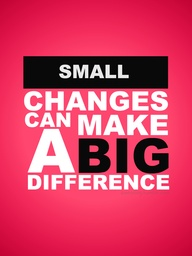 a small change can make a big difference